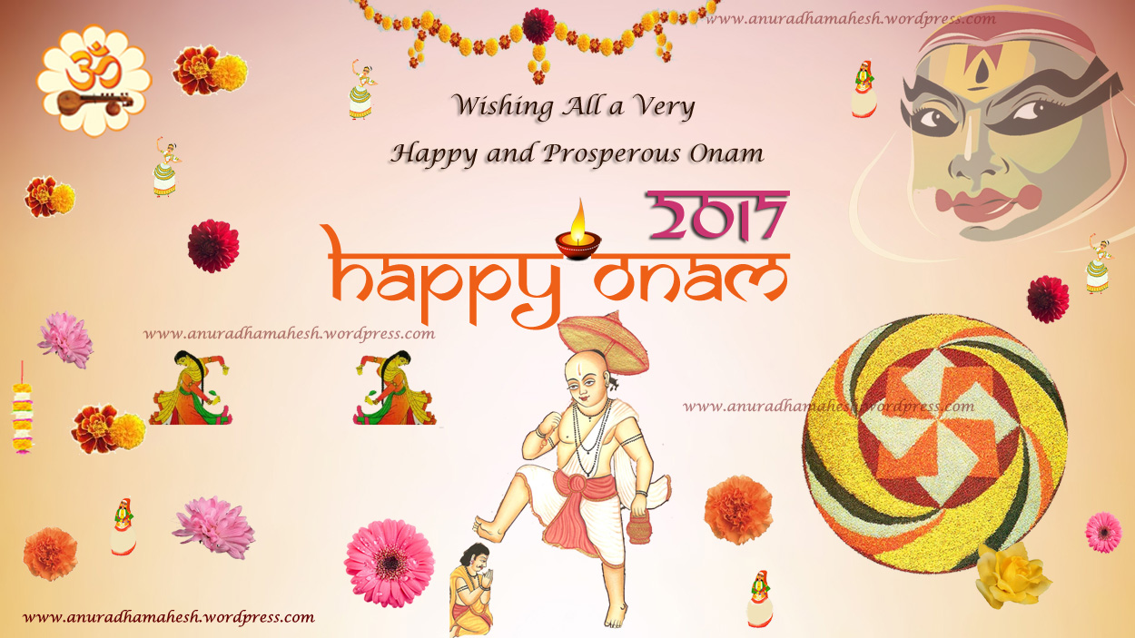 Onam greetings 2017 anuradha mahesh may this onam shower you with a bright prosperous happy peaceful contented and healthy season that lasts for a whole year m4hsunfo